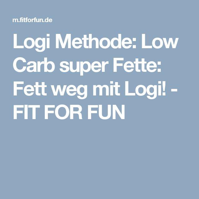 Logi Methode:  Low Carb super Fette: Fett weg mit Logi! - FIT FOR FUN