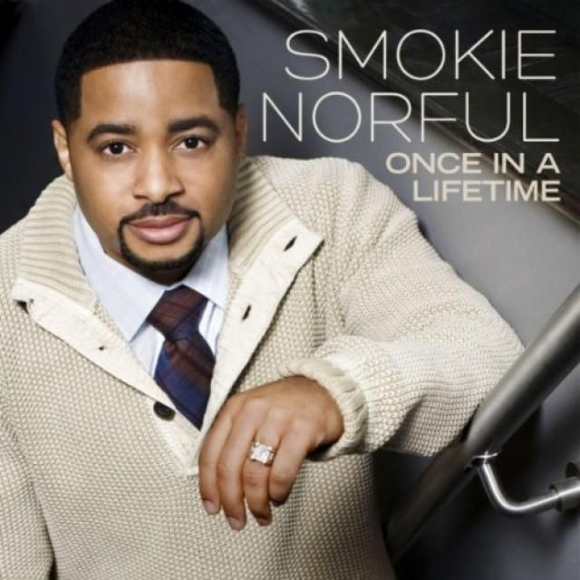 """""""Once In A Lifetime"""" - Smokie Norful"""