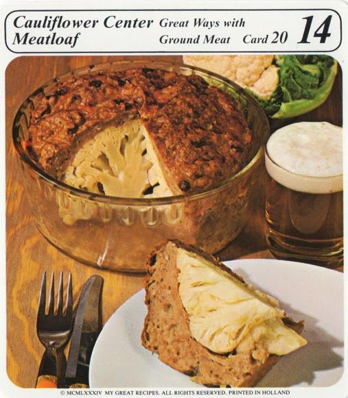 Cauliflower Center Meatloaf.  Imagine your family cutting into this meatloaf and finding, much to their surprise, a whole cauliflower.