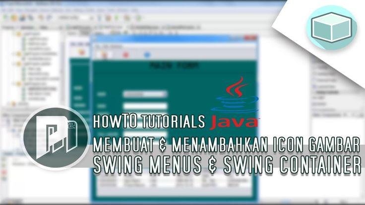#13 Project Masunduh2 - Program Java Netbeans Membuat dan Menambahkan Icon Gambar Swing Menus dan Swing Container
