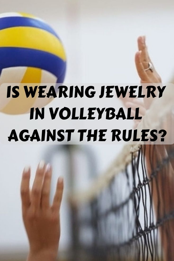 Things You Won T See On A Volleyball Court Big Earrings Lots Of Rings Or Necklaces Here S Why Volleyball Volleyball Practice