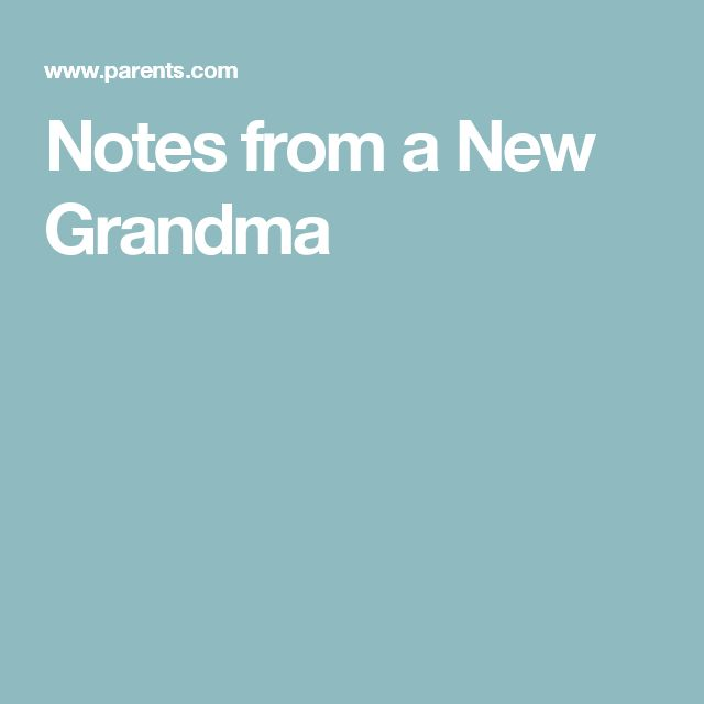 Notes from a New Grandma