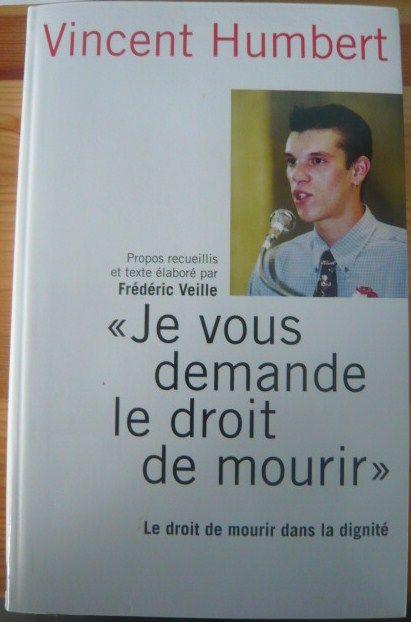 """""""Je vous demande le droit de mourir"""" Vincent Humbert (179.7HUM). En 2002, Vincent Humbert, alors plongé dans le coma, envoie au président de la République une lettre dans laquelle il lui demande l'autorisation de mourir et par là-même la modification de la loi sur l'euthanasie en France."""