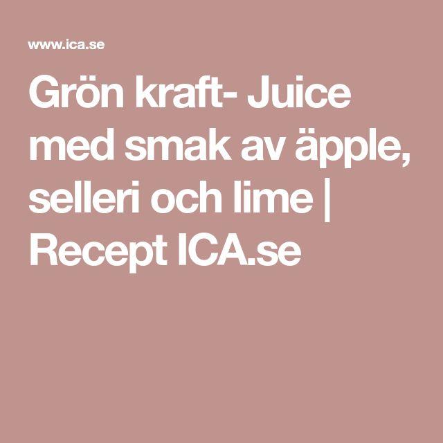 Grön kraft- Juice med smak av äpple, selleri och lime | Recept ICA.se