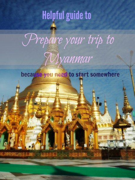 Before Myanmar, I was overwhelmed by the lack of information on documents, money and attractions. Here's what you need to prepare for your Myanmar travel.
