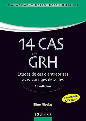 14 cas de GRH : Etudes de cas d'entreprises avec corrigés détaillés   161.55 NIC