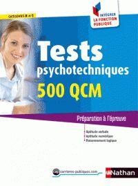 Elisabeth Simonin - Tests psychotechniques 500 QCM - Préparation à l'épreuve. Catégories B et C.