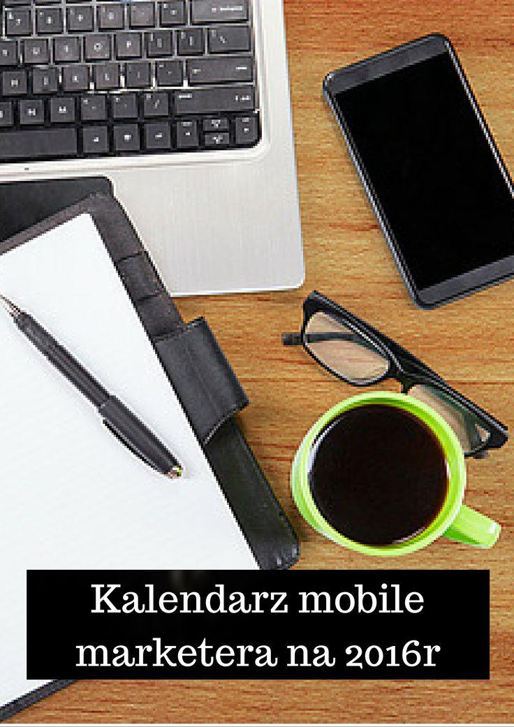 Mobile Marketing Automation | Kalendarz Mobile Marketera na 2016 rok #CRMforMobile #CRMforMobileApps #mobile #Marketing #Automation #CRM #eventy #kalendarz
