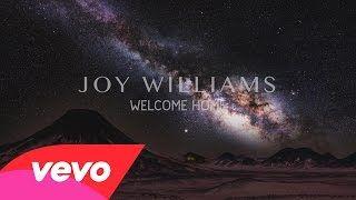 Joy Williams - Welcome Home