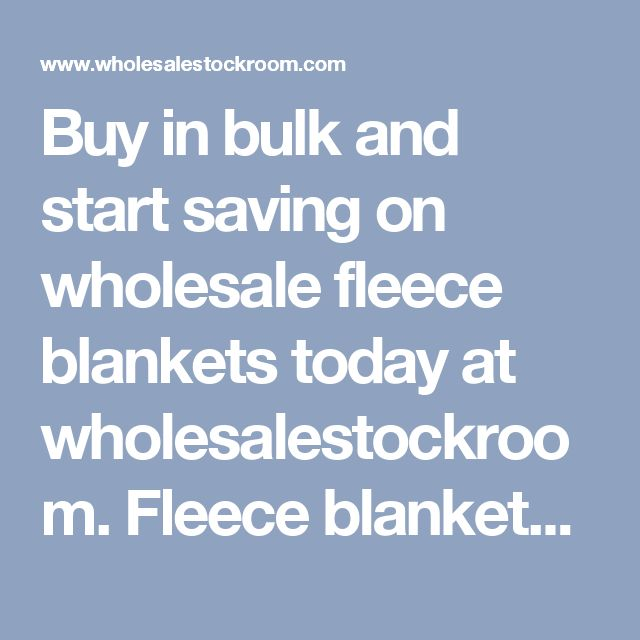 Buy in bulk and start saving on wholesale fleece blankets today at wholesalestockroom. Fleece blankets at low discount pricing. Buy the case or buy these fleece blankets in bulk, all at low cheap closeout throw blanket prices