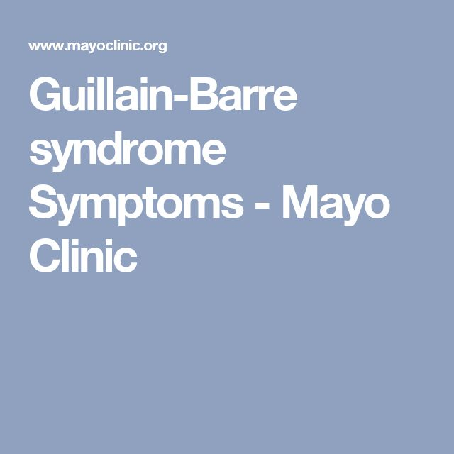 Guillain-Barre syndrome Symptoms - Mayo Clinic