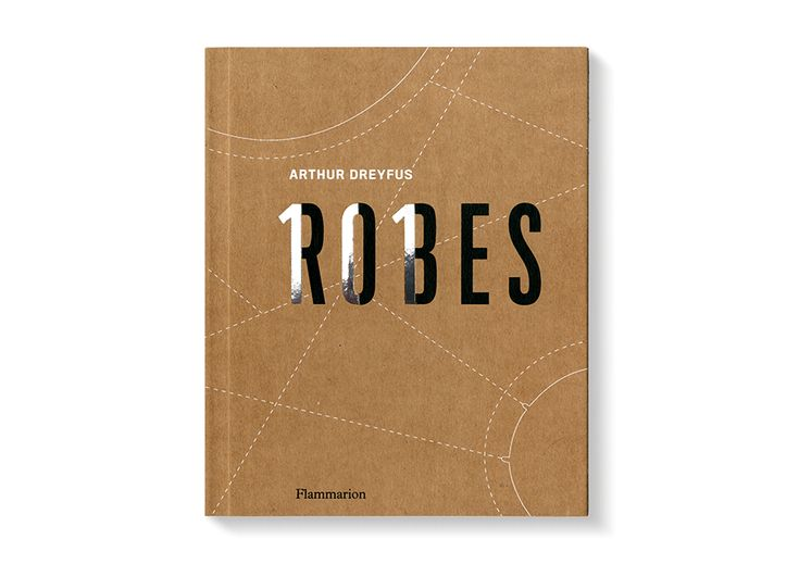 Philippe Apeloig – 101 Robes, Arthur Dreyfus, Éditions Flammarion 2015