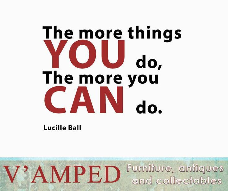 """The more things you do, the more you can do."" — Lucille Ball #SundayMotivation #VampedFurniture"