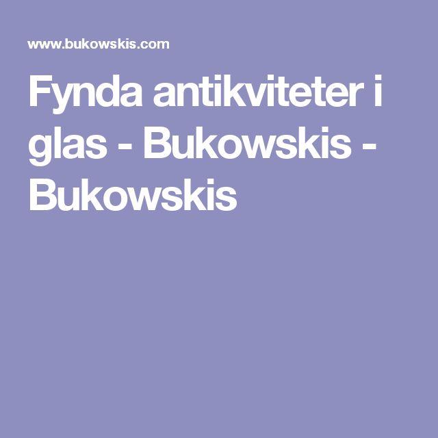 Fynda antikviteter i glas - Bukowskis - Bukowskis