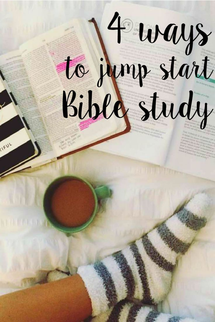 Want to jump start your Bible study? 4 favorite ways with links and resources.