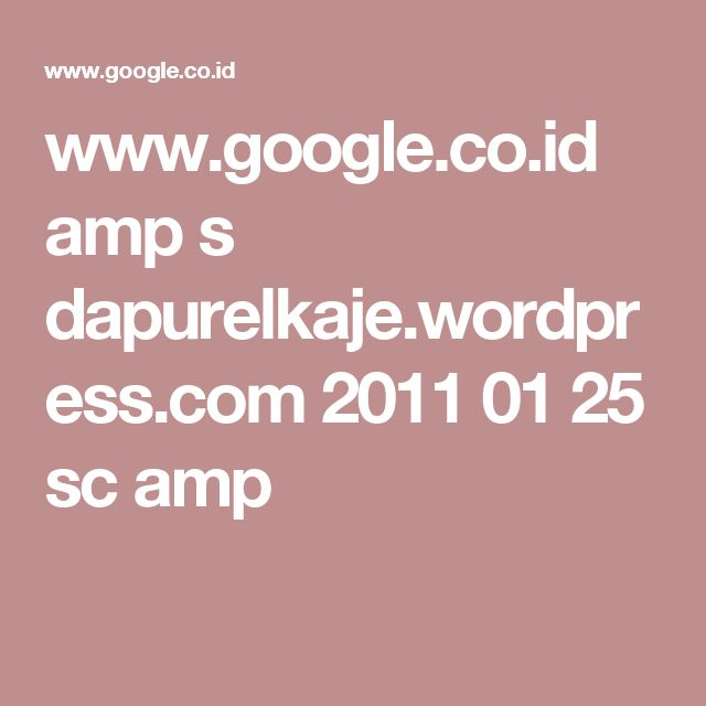 www.google.co.id amp s dapurelkaje.wordpress.com 2011 01 25 sc amp