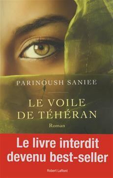 Le voile de Téhéran : roman / Parinoush Saniee.