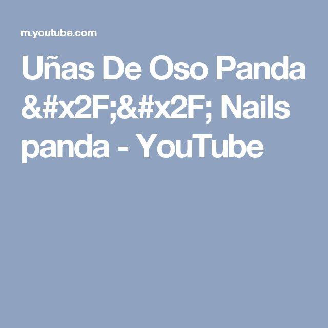 Uñas De Oso Panda // Nails panda - YouTube