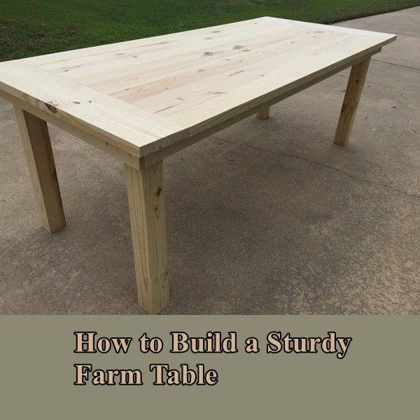 How To Build A Sturdy Farm Table Diy Project Frugal Homesteading The Homestead Survival Diy Farm Table Farmhouse Table Plans Diy Farmhouse Table