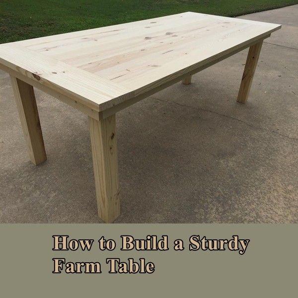 How To Build A Sturdy Farm Table Diy Farm Table Farm Table Diy