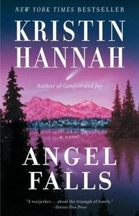 """""""Angel Falls"""" by Kristin Hannah  One of Kristin Hannah's most moving novels, Angel Falls is a poignant and unforgettable portrait of marriage and commitment, of an ordinary man who dares to risk everything in the name of love."""