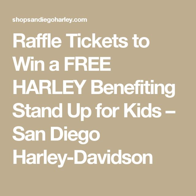 Raffle Tickets to Win a FREE HARLEY Benefiting Stand Up for Kids – San Diego Harley-Davidson