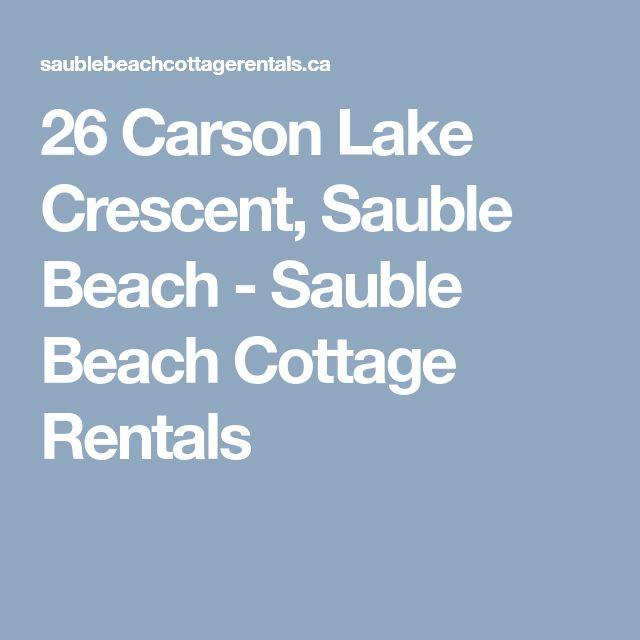 26 Carson Lake Crescent, Sauble Beach - Sauble Beach Cottage Rentals