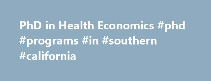 PhD in Health Economics #phd #programs #in #southern #california http://spain.remmont.com/phd-in-health-economics-phd-programs-in-southern-california/  # Breadcrumb Navigation PhD in Health Economics The USC PhD program in Health Economics is housed at the Schaeffer Center for Health Policy Economics. one of the leading health policy centers in the nation. The program integrates curricula from the Department of Economics, Department of Preventive Medicine and Department of Pharmaceutical and…