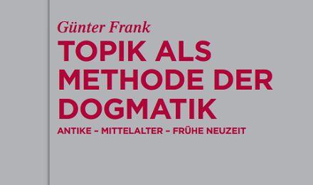 Topik als Methode der Dogmatik. Antike – Mittelalter – Frühe Neuzeit | RefoRC