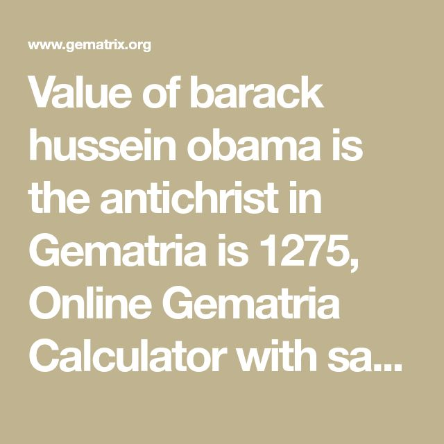 Value of barack hussein obama is the antichrist in Gematria is 1275