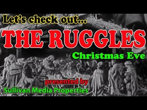 """Let's Check Out ... The Ruggles: Christmas Eve 
