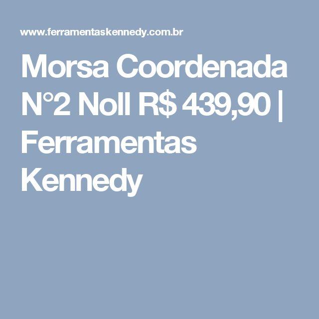 Morsa Coordenada N°2 Noll R$ 439,90 | Ferramentas Kennedy