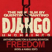 Anthony Hamilton & Elayna Boynton - Freedom (Kool & Kabul Edit)   Free Download by Kool & Kabul on SoundCloud