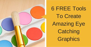 Free Tools 6 FREE Tools To Create Amazing Eye Catching Graphics