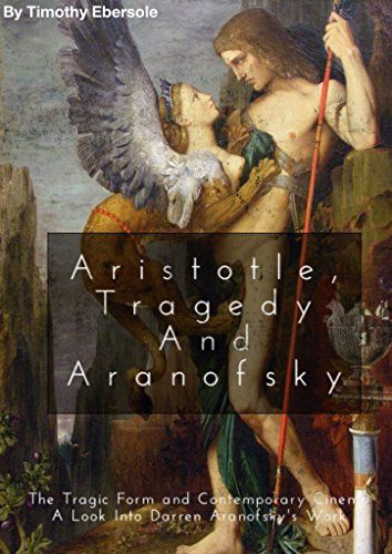 Aristotle, Tragedy and Aranofsky: The Tragic Form and Contemporary Cinema: A Look into Darren Aranofsky's Work by Timothy Ebersole http://www.amazon.com/dp/B015OVB7QK/ref=cm_sw_r_pi_dp_.G0Owb1F4524Z