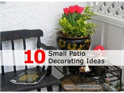 10 Small Patio Decorating Ideas Patio Decor Pinterest