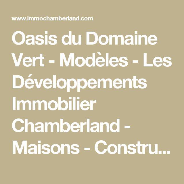 Oasis du Domaine Vert - Modèles - Les Développements Immobilier Chamberland - Maisons - Construction neuve - Unifamiliale - Maison de ville - Duplex - Triplex - Quadruplex - Montreal - Laval - Mirabel - Québec