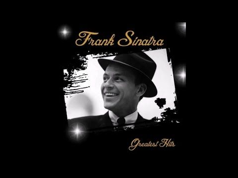 Frank Sinatra greatest hits (40 unforgettable songs)