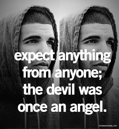 good stuff: Angel, Drake, Life, Quotes, Truth, Thought, So True, Devil