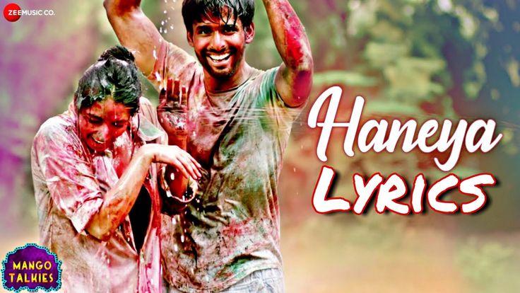 Haneya Lyrics Mango Talkies In 2020 Latest Bollywood Songs