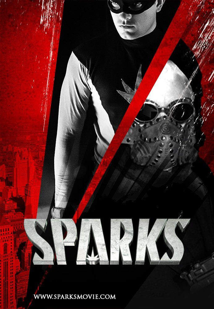 Directed by Todd Burrows, Christopher Folino.  With Chase Williamson, Ashley Bell, Clancy Brown, Jake Busey. A masked vigilante who discovers the dark side to heroism. Going after the nation's most notorious super criminal leaves Sparks' life and reputation in ruins.