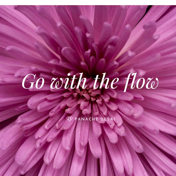 """Let go of your ideas of how it """"should be"""" and flow with the waves of change."""