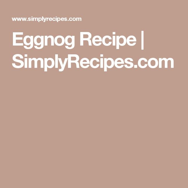 Eggnog Recipe | SimplyRecipes.com