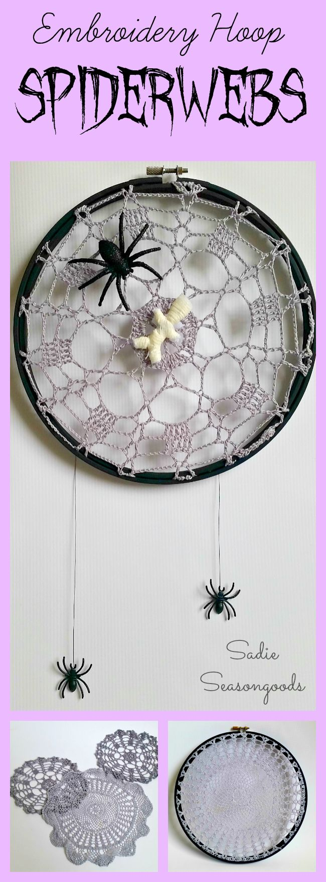 Looking for a super easy, super inexpensive Halloween upcycle / repurpose project? Why not raid Grandma's stash of old embroidery hoops and vintage crochet doilies, and turn them into a fun, spooky spiderweb? Paint the hoop black, dye the doily grey, and add creepy crawly spiders from the dollar store. Ta-da! The perfect Halloween spider web project. #SadieSeasongoods