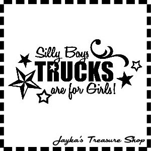 Silly Boys TRUCKS Are For Girls X Car Window Decal Sticker - Car window decal stickers for guys