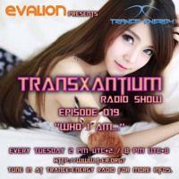 Evalion Presents TransXantium 019 (Trance-Energy Radio) by Evalion on SoundCloud