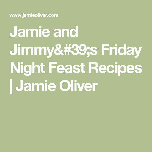 Jamie and Jimmy's Friday Night Feast Recipes | Jamie Oliver