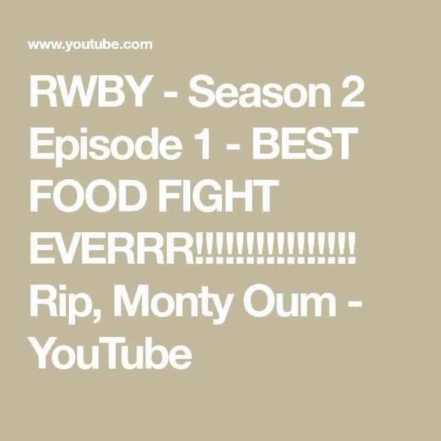 RWBY - Season 2 Episode 1 - BEST FOOD FIGHT EVERRR!!!!!!!!!!!!!!!! Rip, Monty Oum - YouTube