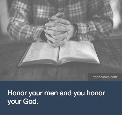 Blog: God says it's important so we better learn how. Honor your men and you honor your God.