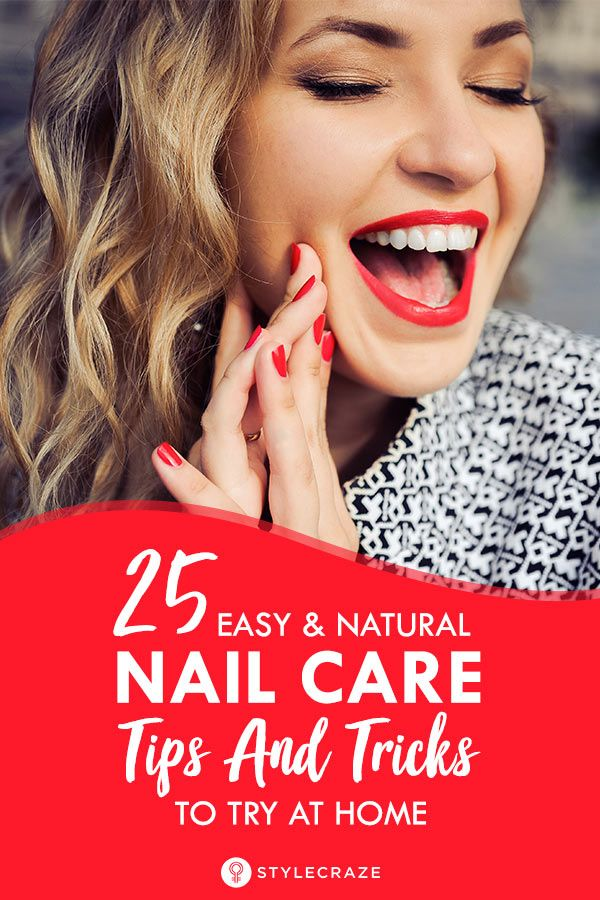 25 Easy And Natural Nail Care Tips And Tricks To Try At Home – Hair